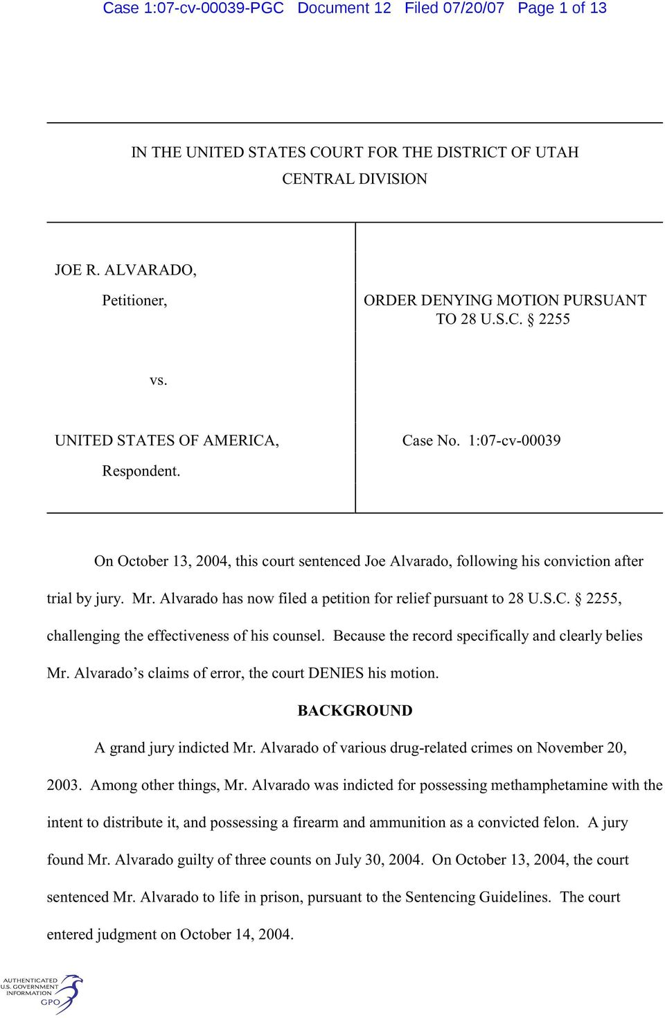 Alvarado has now filed a petition for relief pursuant to 28 U.S.C. 2255, challenging the effectiveness of his counsel. Because the record specifically and clearly belies Mr.