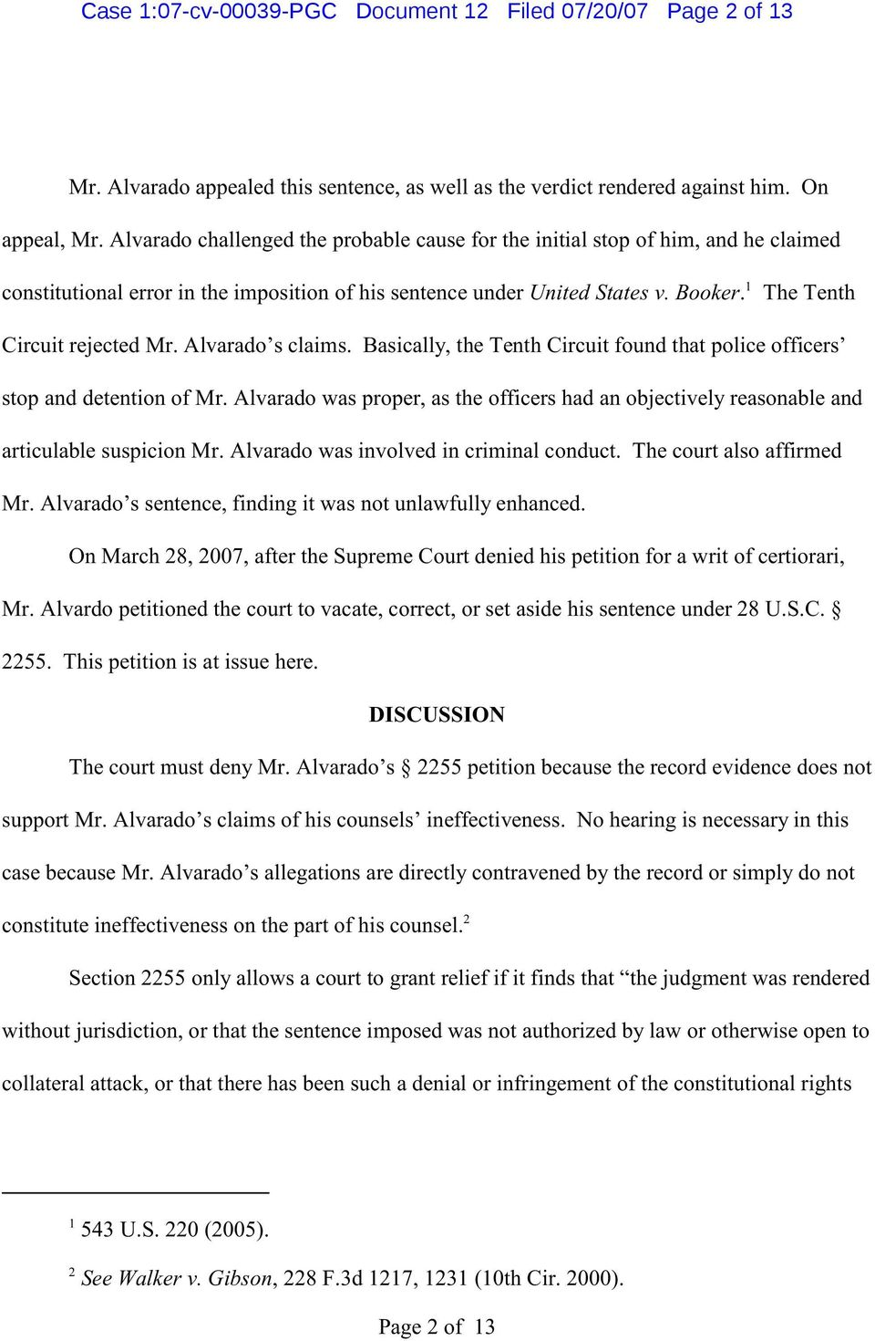The Tenth Circuit rejected Mr. Alvarado s claims. Basically, the Tenth Circuit found that police officers stop and detention of Mr.