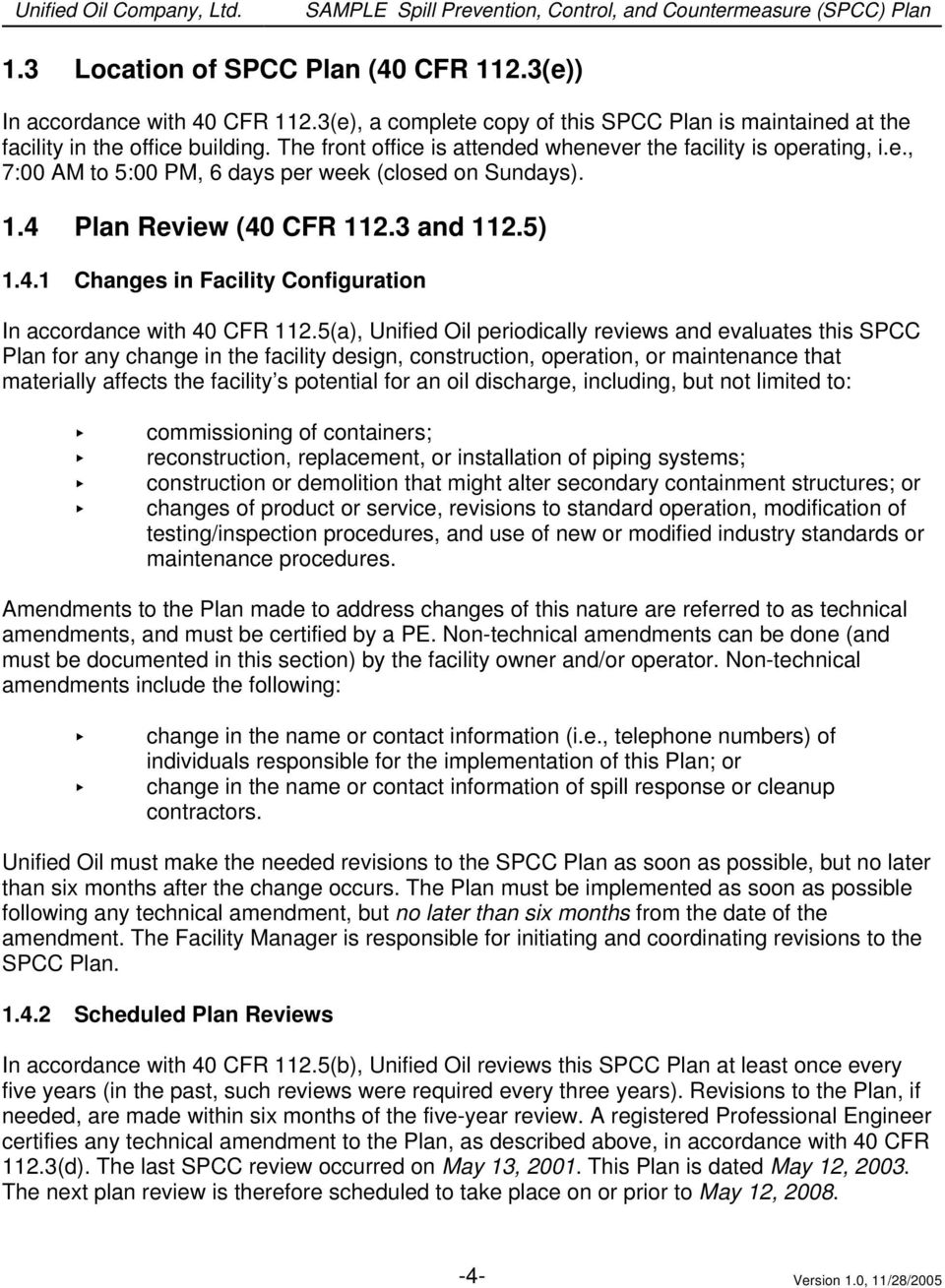 5(a), Unified Oil periodically reviews and evaluates this SPCC Plan for any change in the facility design, construction, operation, or maintenance that materially affects the facility s potential for