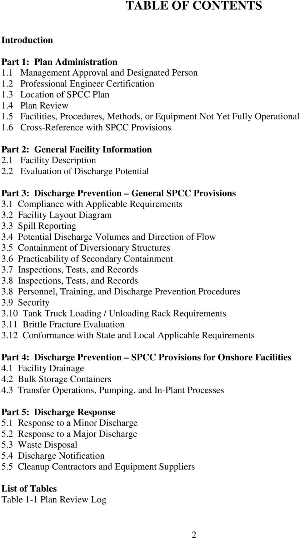 2 Evaluation of Discharge Potential Part 3: Discharge Prevention General SPCC Provisions 3.1 Compliance with Applicable Requirements 3.2 Facility Layout Diagram 3.3 Spill Reporting 3.