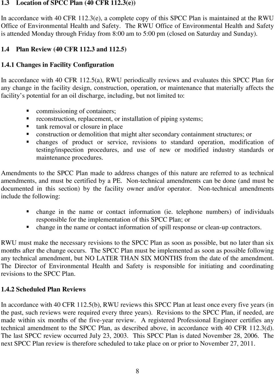 Plan Review (40 CFR 112.3 and 112.5) 1.4.1 Changes in Facility Configuration In accordance with 40 CFR 112.