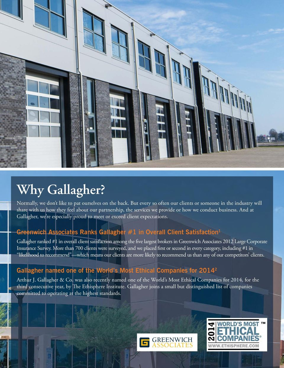 And at Gallagher, we re especially proud to meet or exceed client expectations.
