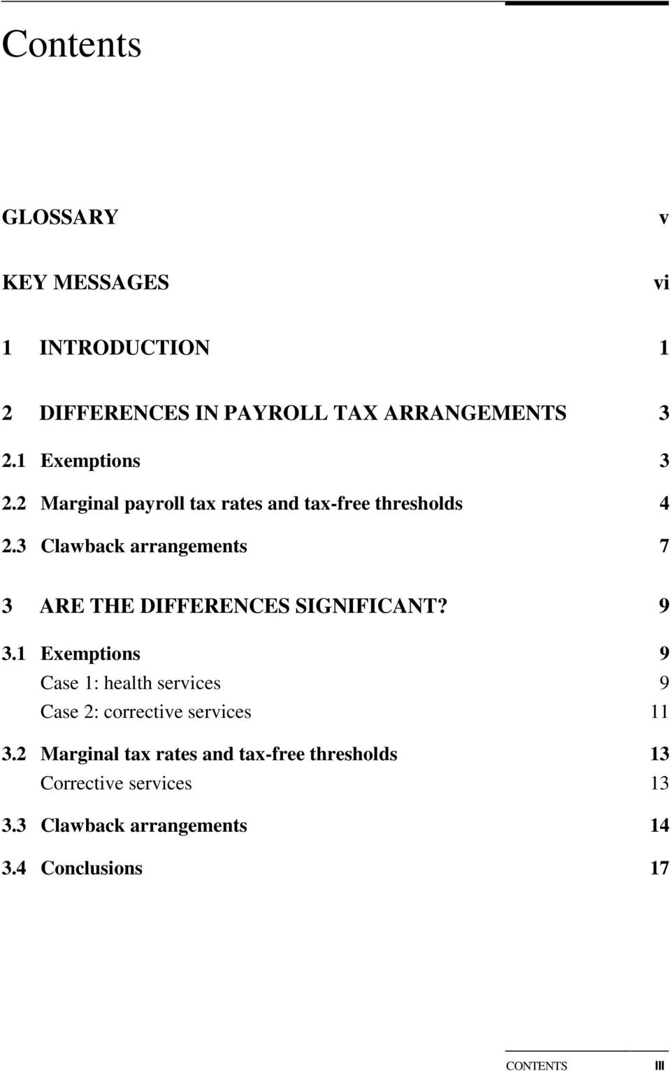 3 Clawback arrangements 7 3 ARE THE DIFFERENCES SIGNIFICANT? 9 3.