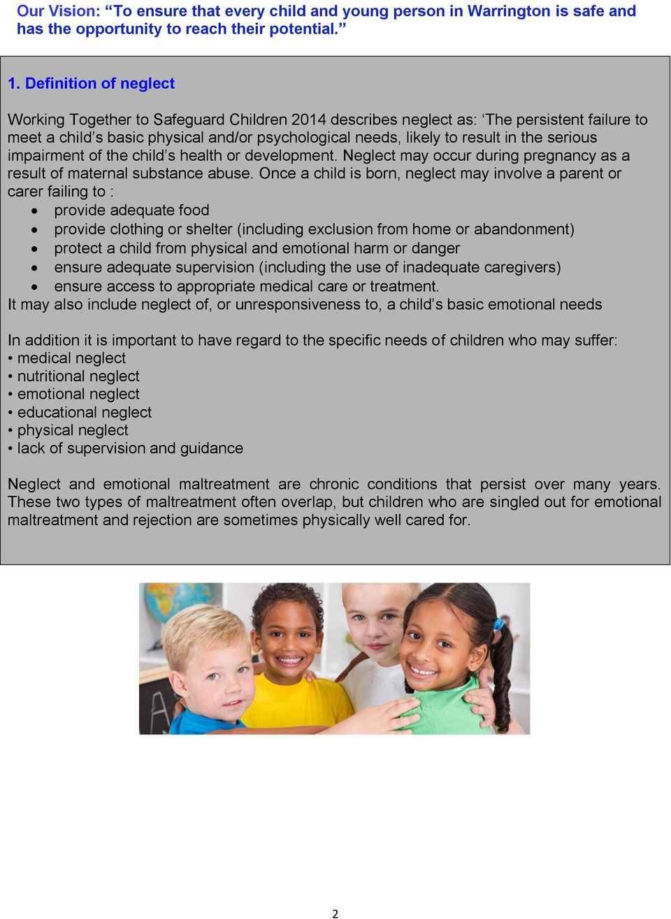 serious impairment of the child s health or development. Neglect may occur during pregnancy as a result of maternal substance abuse.