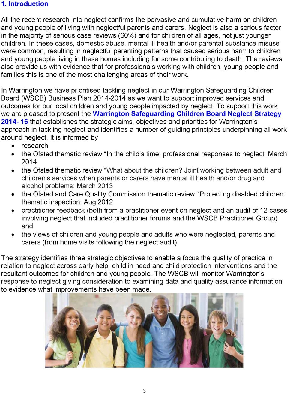 In these cases, domestic abuse, mental ill health and/or parental substance misuse were common, resulting in neglectful parenting patterns that caused serious harm to children and young people living