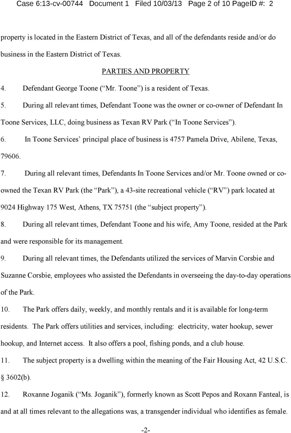 During all relevant times, Defendant Toone was the owner or co-owner of Defendant In Toone Services, LLC, doing business as Texan RV Park ( In Toone Services ). 6.