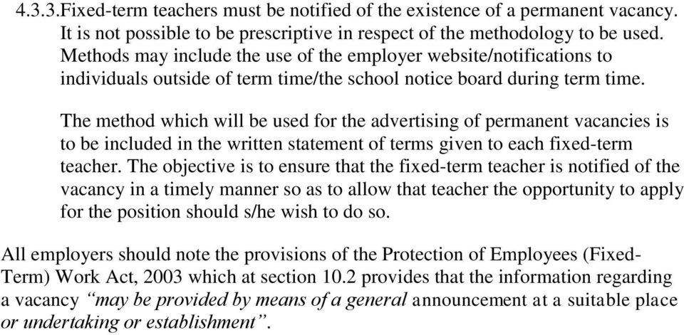 The method which will be used for the advertising of permanent vacancies is to be included in the written statement of terms given to each fixed-term teacher.