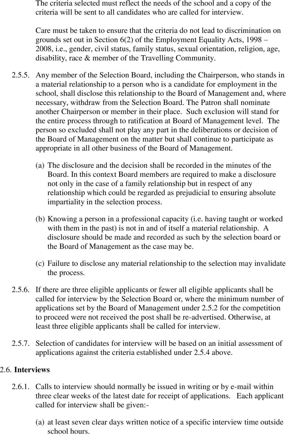 2.5.5. Any member of the Selection Board, including the Chairperson, who stands in a material relationship to a person who is a candidate for employment in the school, shall disclose this