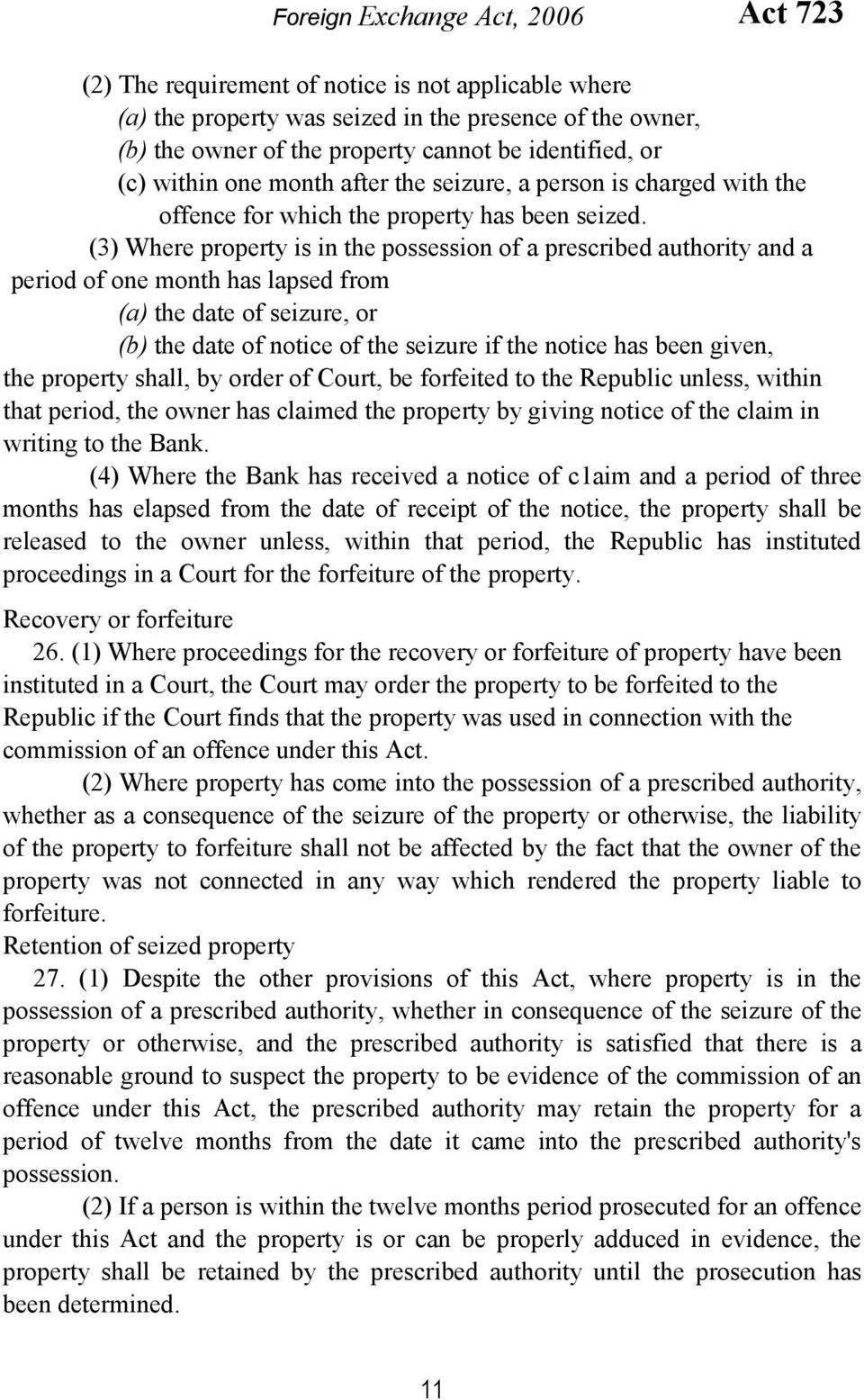 (3) Where property is in the possession of a prescribed authority and a period of one month has lapsed from (a) the date of seizure, or (b) the date of notice of the seizure if the notice has been