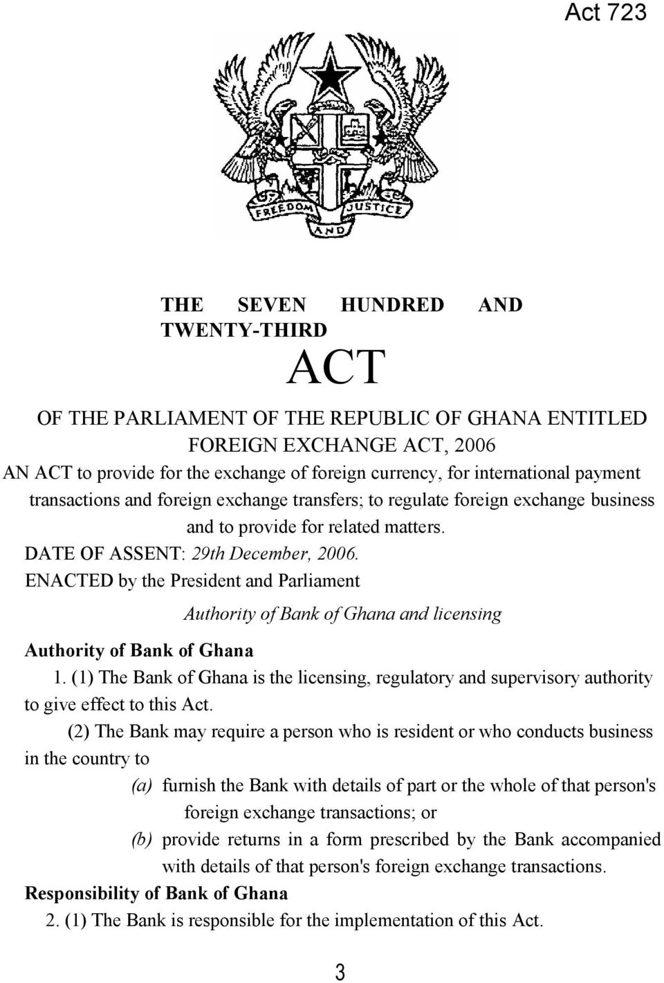 ENACTED by the President and Parliament Authority of Bank of Ghana and licensing Authority of Bank of Ghana 1.