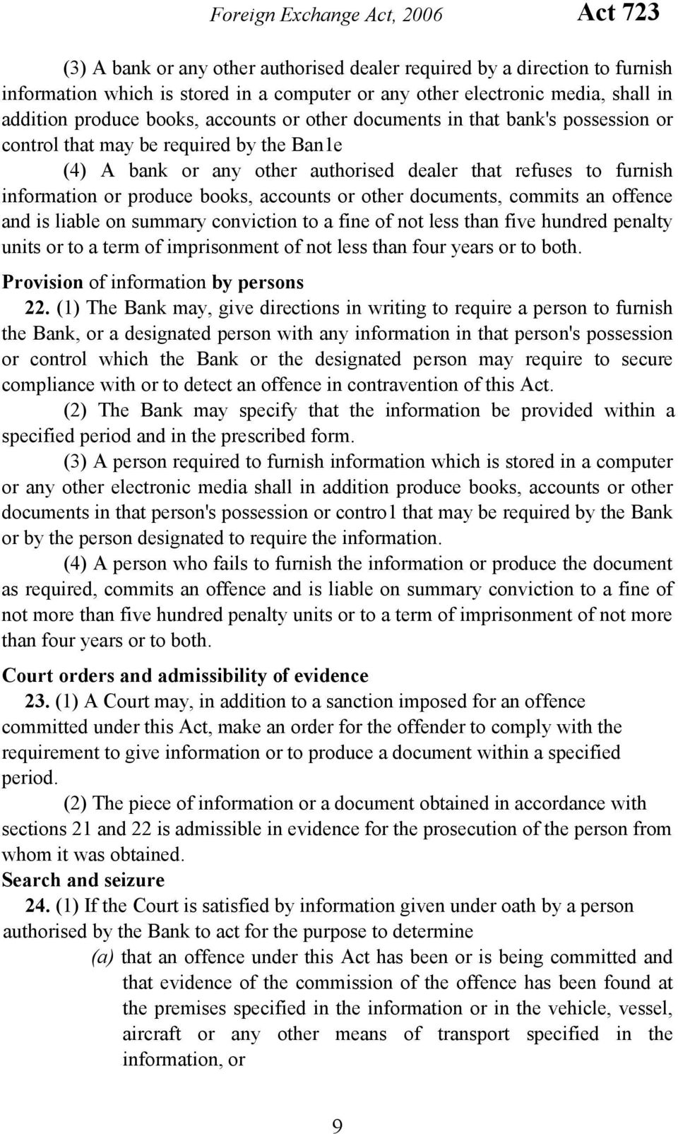 information or produce books, accounts or other documents, commits an offence and is liable on summary conviction to a fine of not less than five hundred penalty units or to a term of imprisonment of
