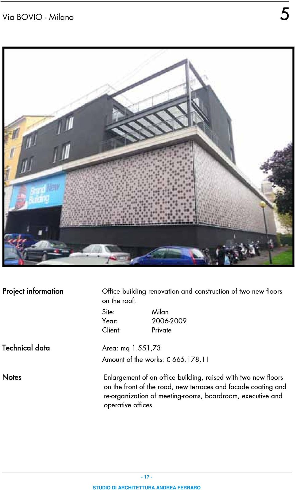 178,11 Notes Enlargement of an office building, raised with two new floors on the front of the road, new