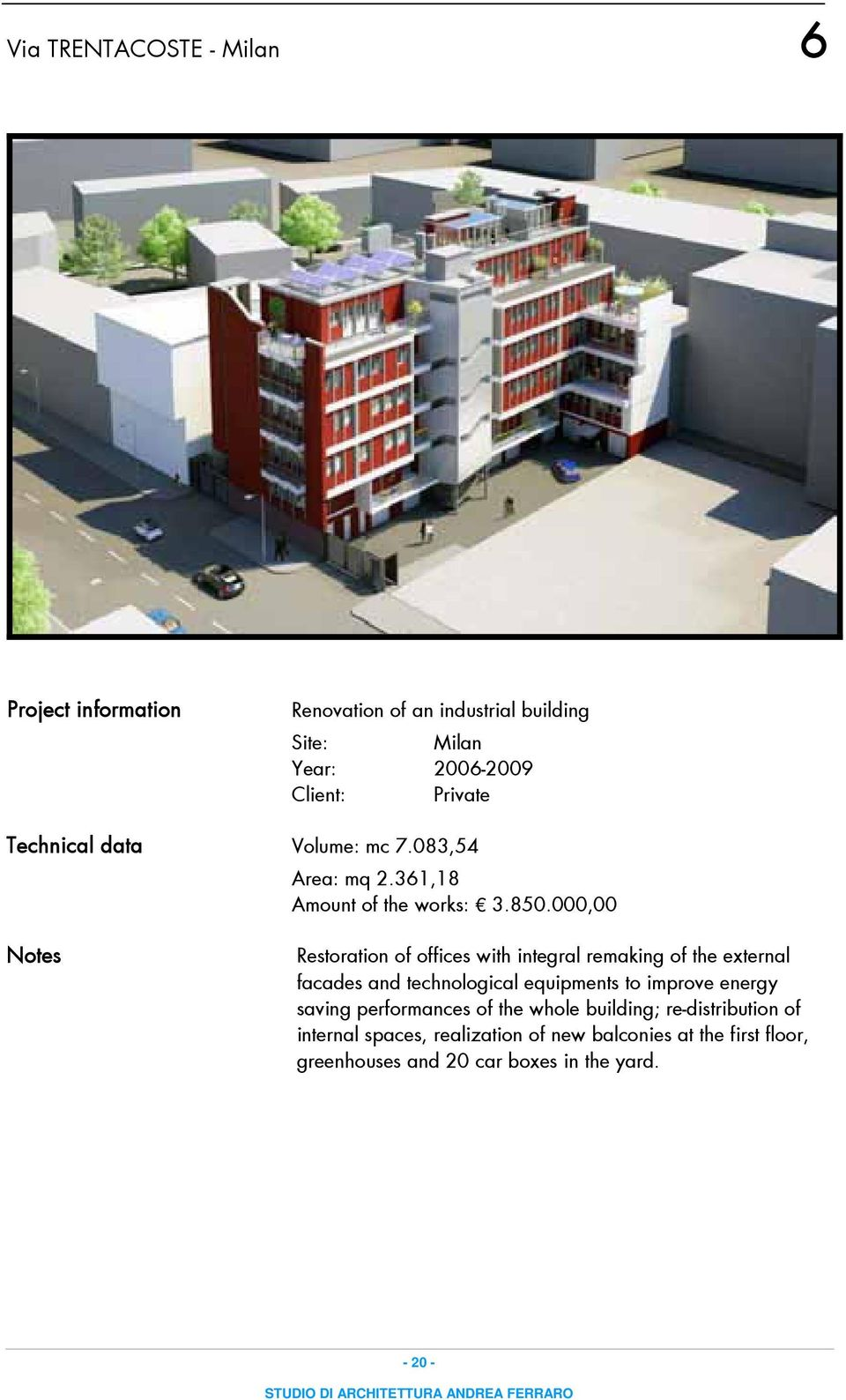 000,00 Notes Restoration of offices with integral remaking of the external facades and technological equipments to improve
