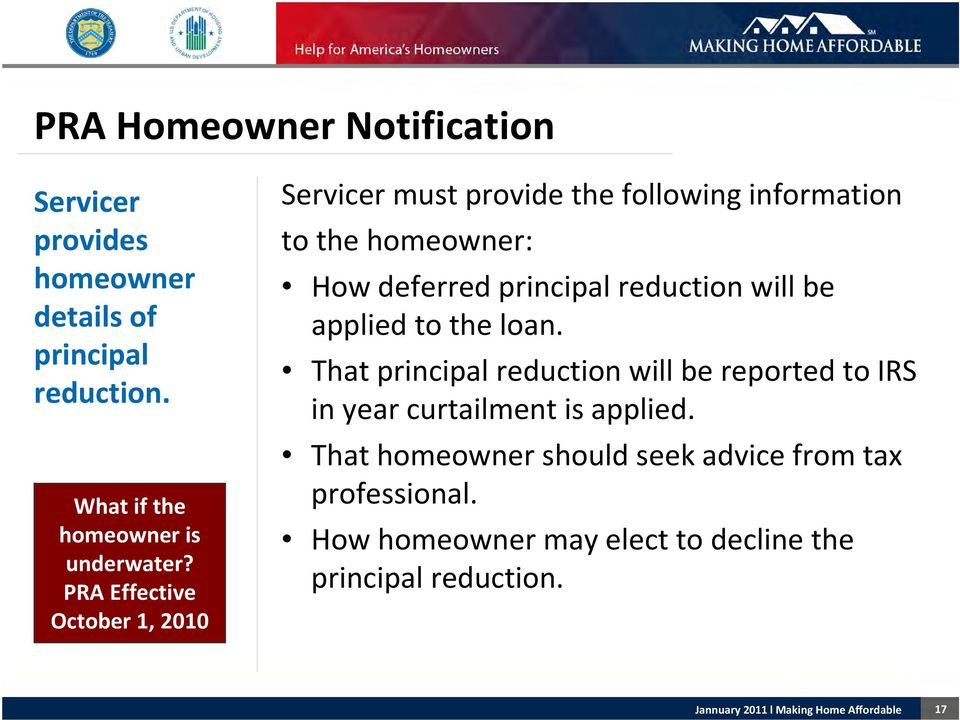 PRA Effective October 1, 2010 Servicer must provide the following information to the homeowner: How deferred principal