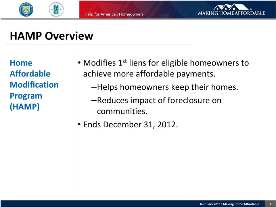 affordable payments. Helps homeowners keep their homes.