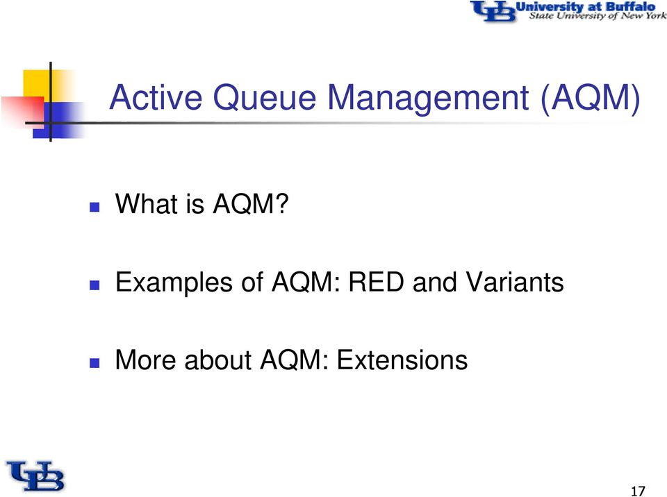 Examples of AQM: RED and