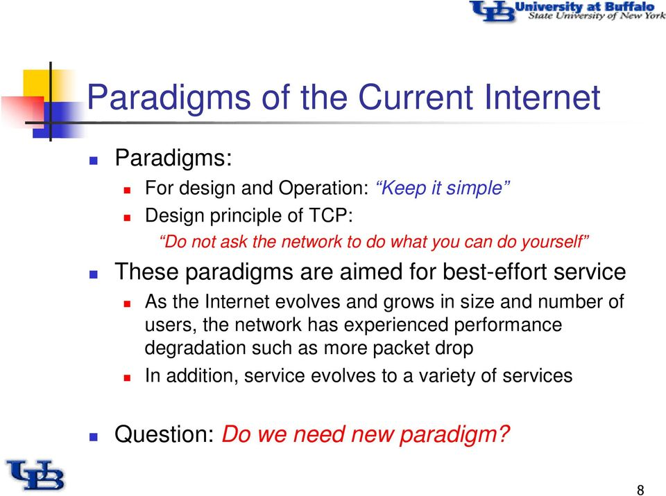 Internet evolves and grows in size and number of users, the network has experienced performance degradation