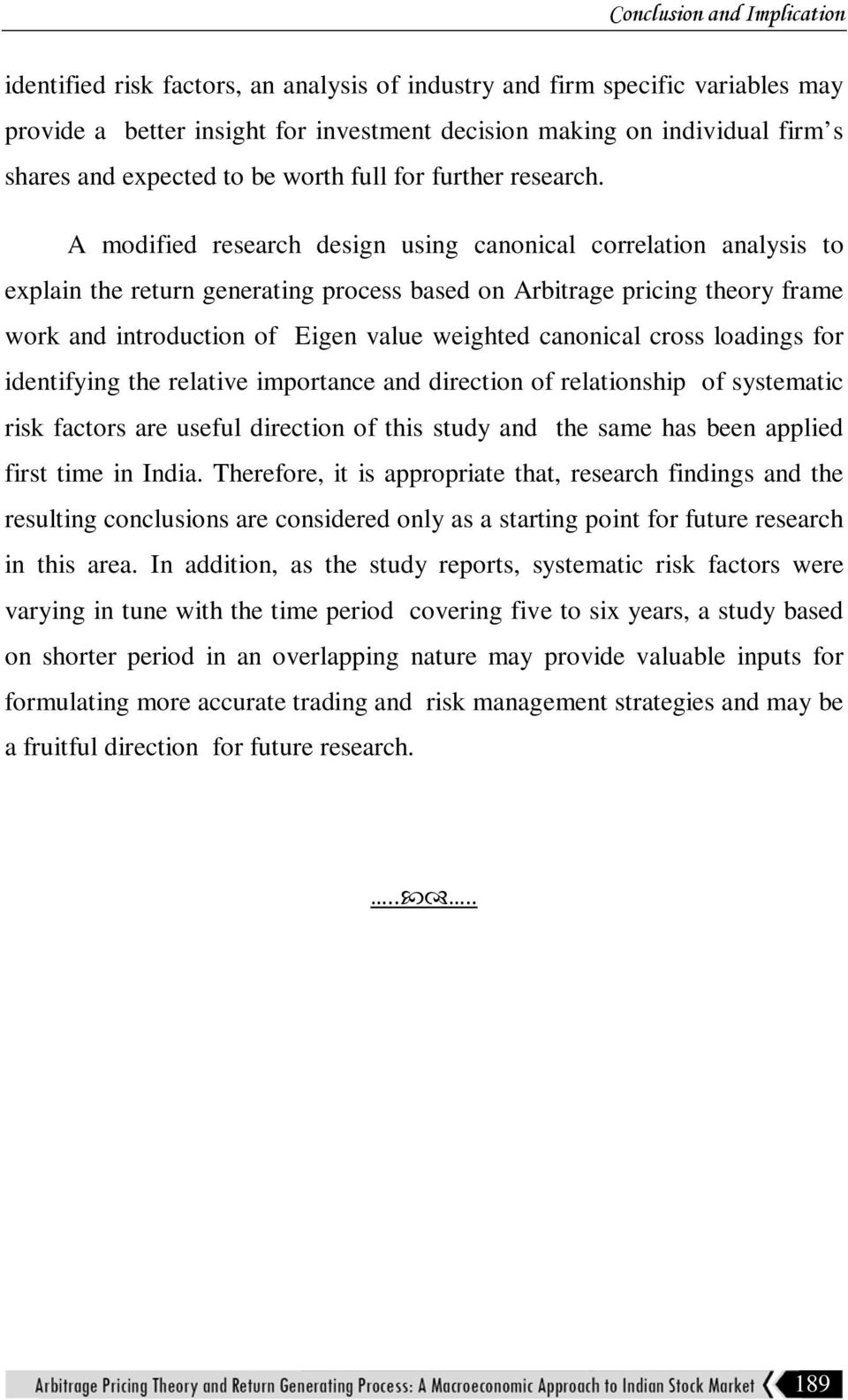 A modified research design using canonical correlation analysis to explain the return generating process based on Arbitrage pricing theory frame work and introduction of Eigen value weighted