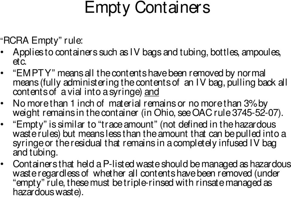 remains or no more than 3% by weight remains in the container (in Ohio, see OAC rule 3745-52-07).