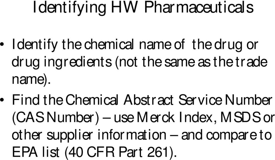 Find the Chemical Abstract Service Number (CAS Number) use Merck