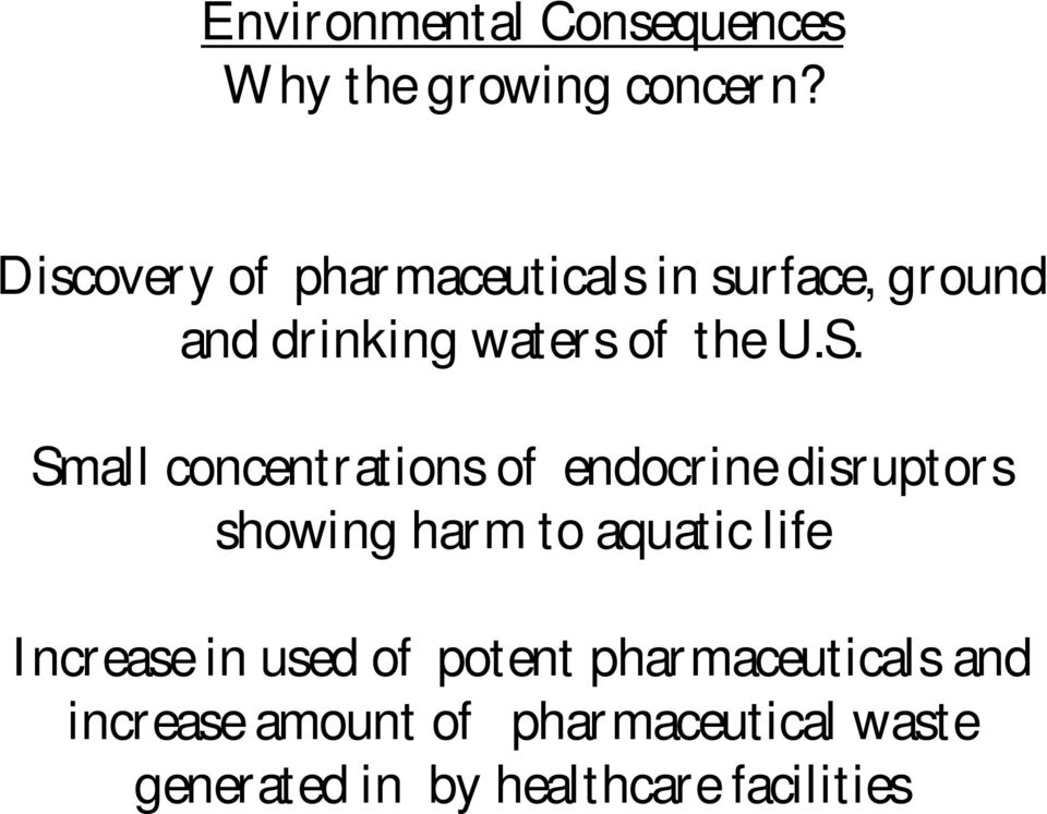 Small concentrations of endocrine disruptors showing harm to aquatic life Increase