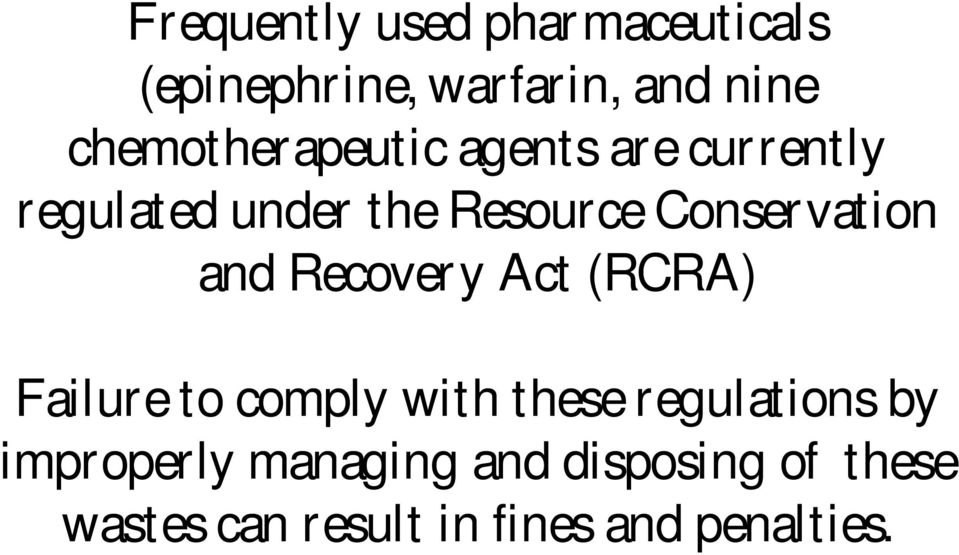 Conservation and Recovery Act (RCRA) Failure to comply with these