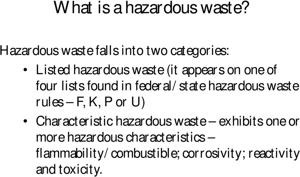 one of four lists found in federal/state hazardous waste rules F, K, P or U)