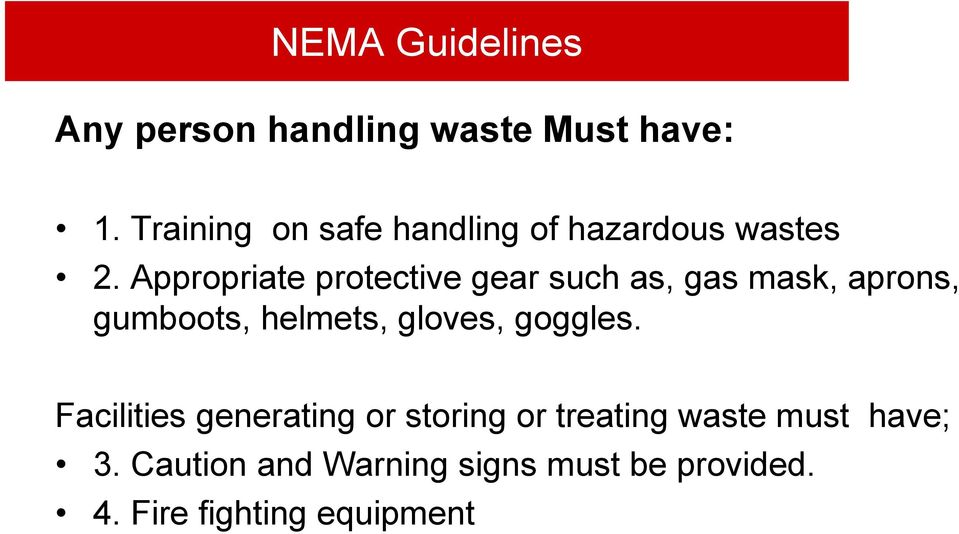 Appropriate protective gear such as, gas mask, aprons, gumboots, helmets, gloves,