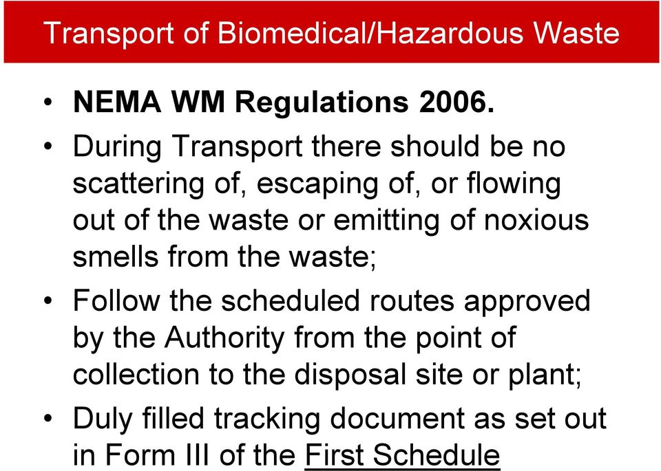 emitting of noxious smells from the waste; Follow the scheduled routes approved by the Authority