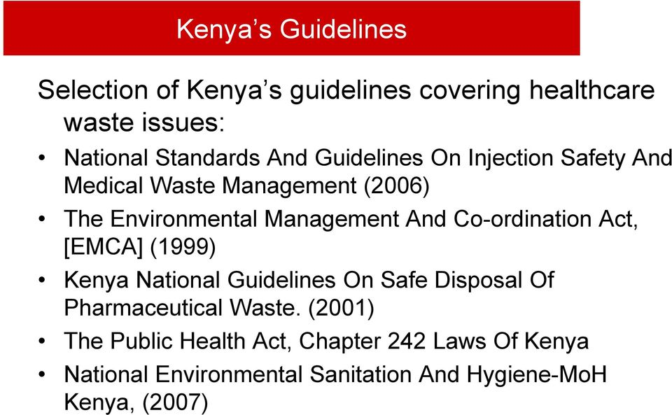 Co-ordination Act, [EMCA] (1999) Kenya National Guidelines On Safe Disposal Of Pharmaceutical Waste.