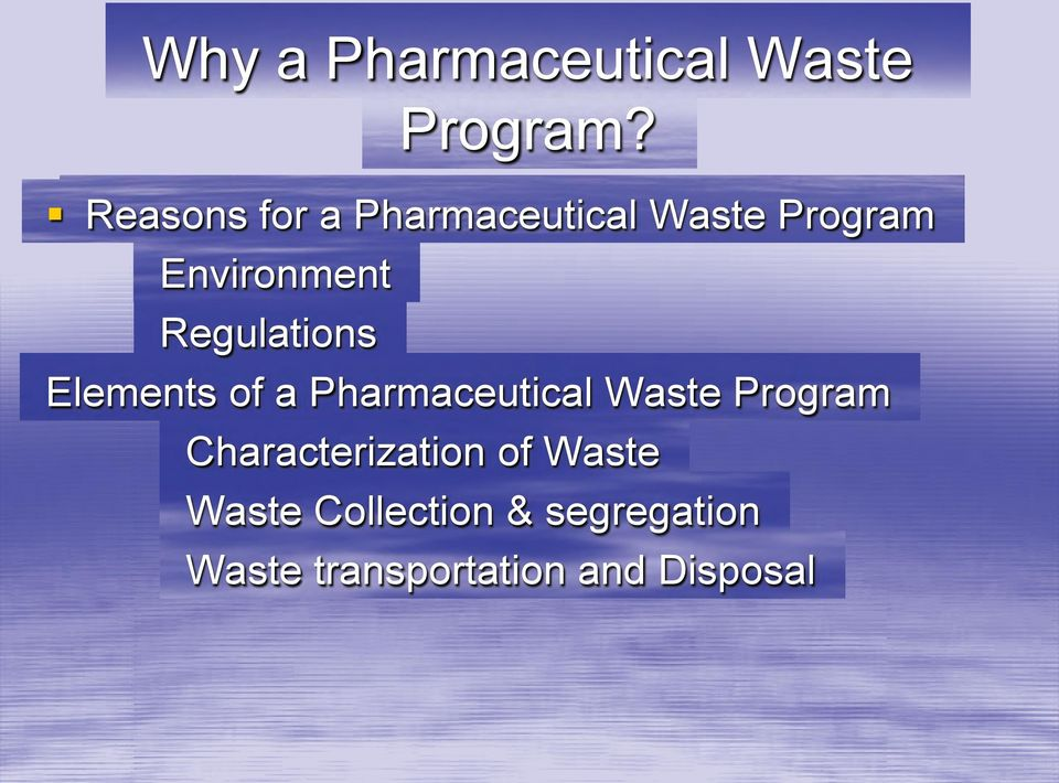 Regulations Elements of a Pharmaceutical Waste Program