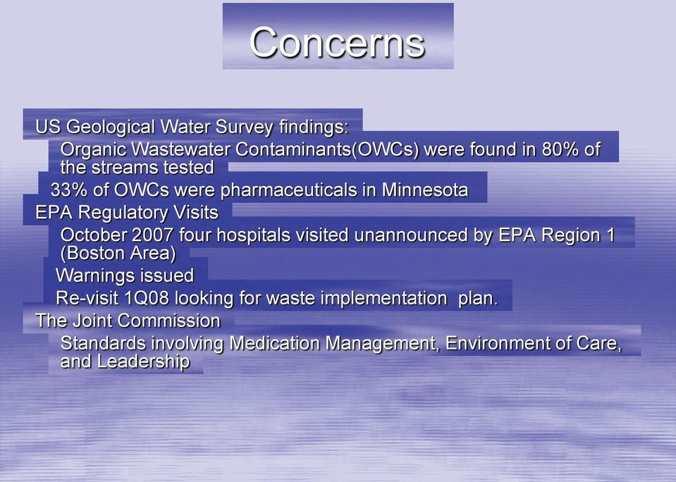 hospitals visited unannounced by EPA Region 1 (Boston Area) Warnings issued Re-visit 1Q08 looking for waste