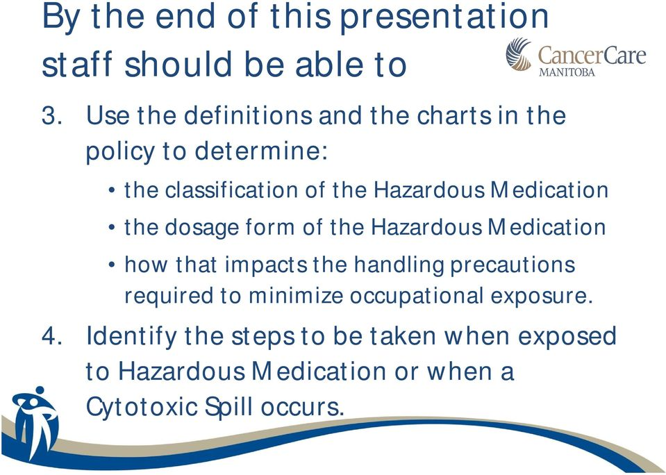 Medication the dosage form of the Hazardous Medication how that impacts the handling precautions