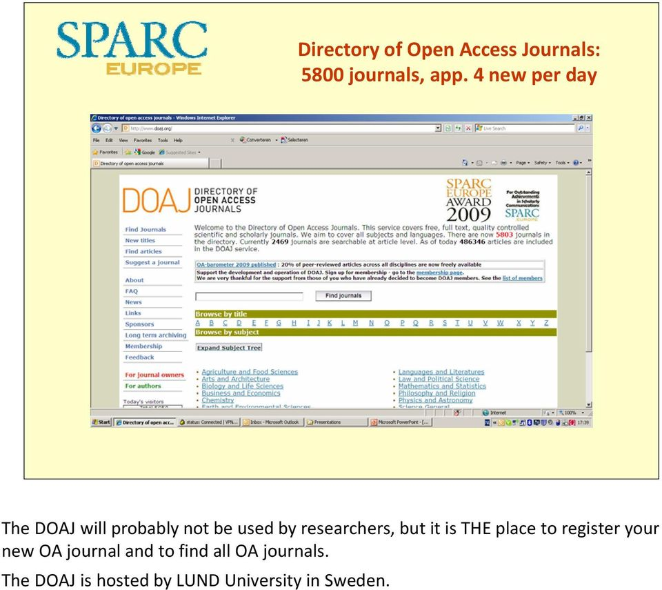 researchers, but it is THE place to register your new OA