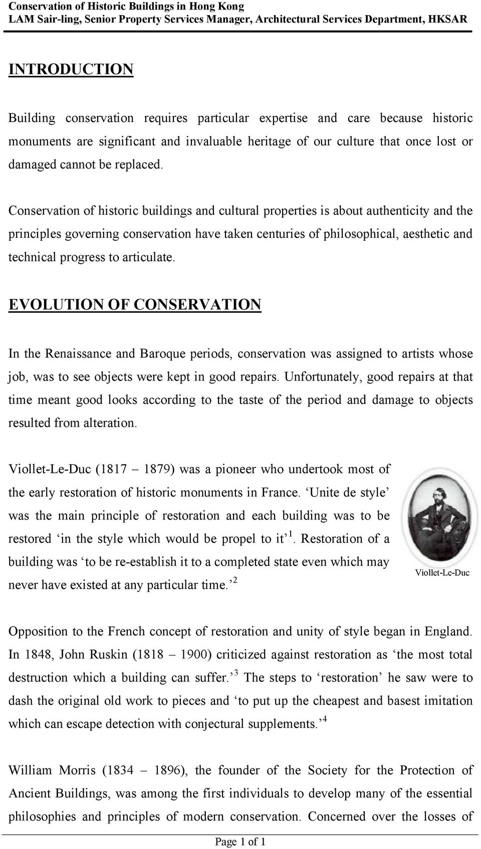 Conservation of historic buildings and cultural properties is about authenticity and the principles governing conservation have taken centuries of philosophical, aesthetic and technical progress to