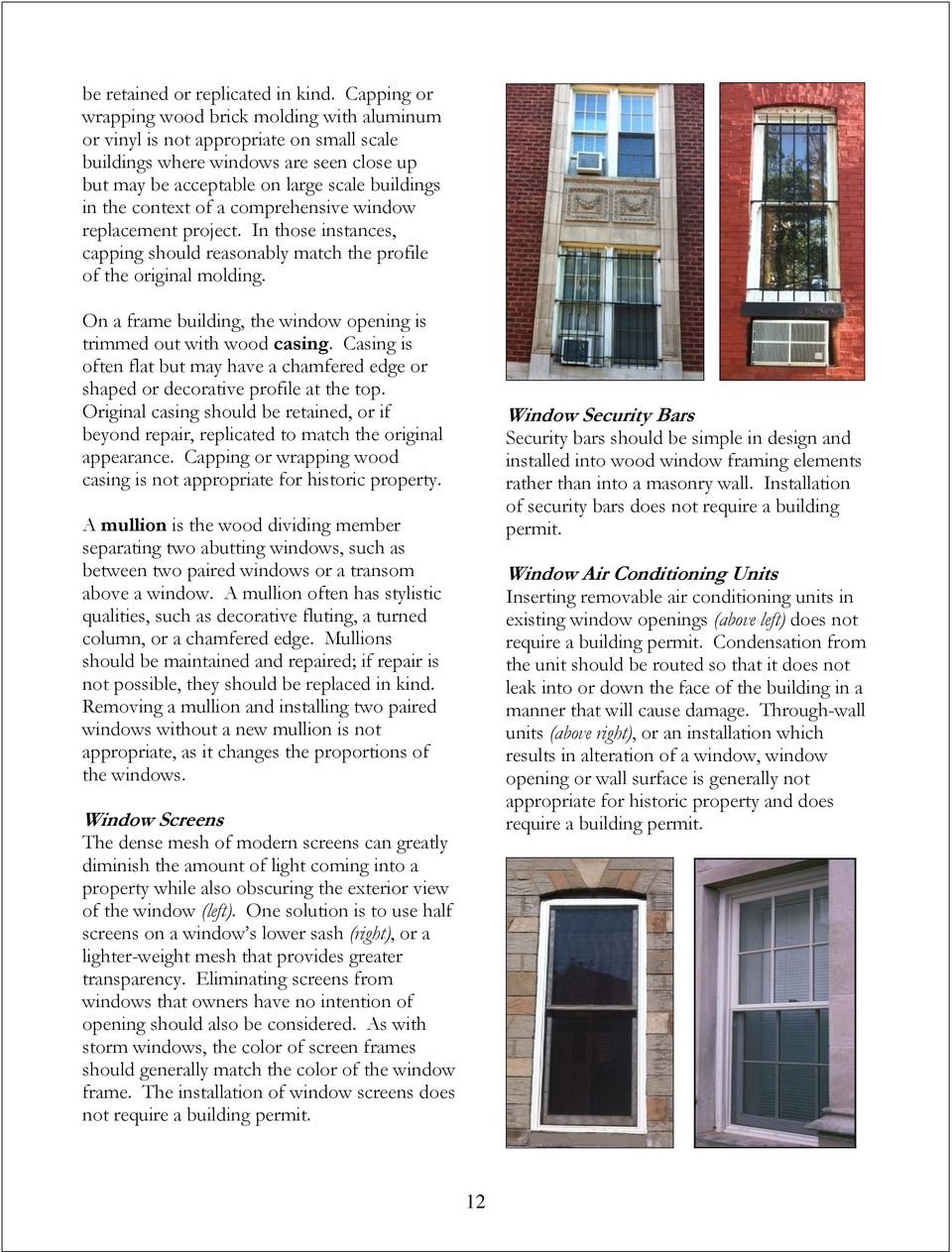 of a comprehensive window replacement project. In those instances, capping should reasonably match the profile of the original molding.
