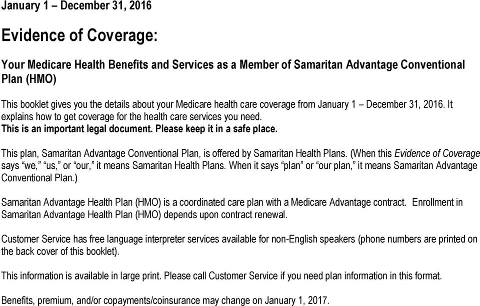 Please keep it in a safe place. This plan, Samaritan Advantage Conventional Plan, is offered by Samaritan Health Plans.