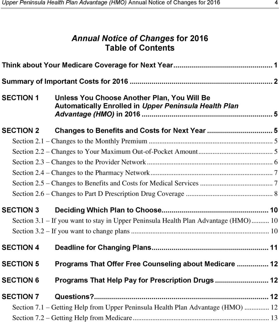 .. 5 SECTION 2 Changes to Benefits and Costs for Next Year... 5 Section 2.1 Changes to the Monthly Premium... 5 Section 2.2 Changes to Your Maximum Out-of-Pocket Amount... 5 Section 2.3 Changes to the Provider Network.