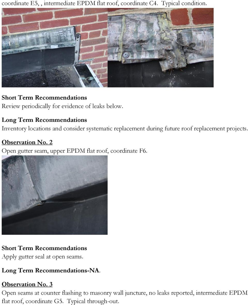 Inventory locations and consider systematic replacement during future roof replacement projects. Observation No.