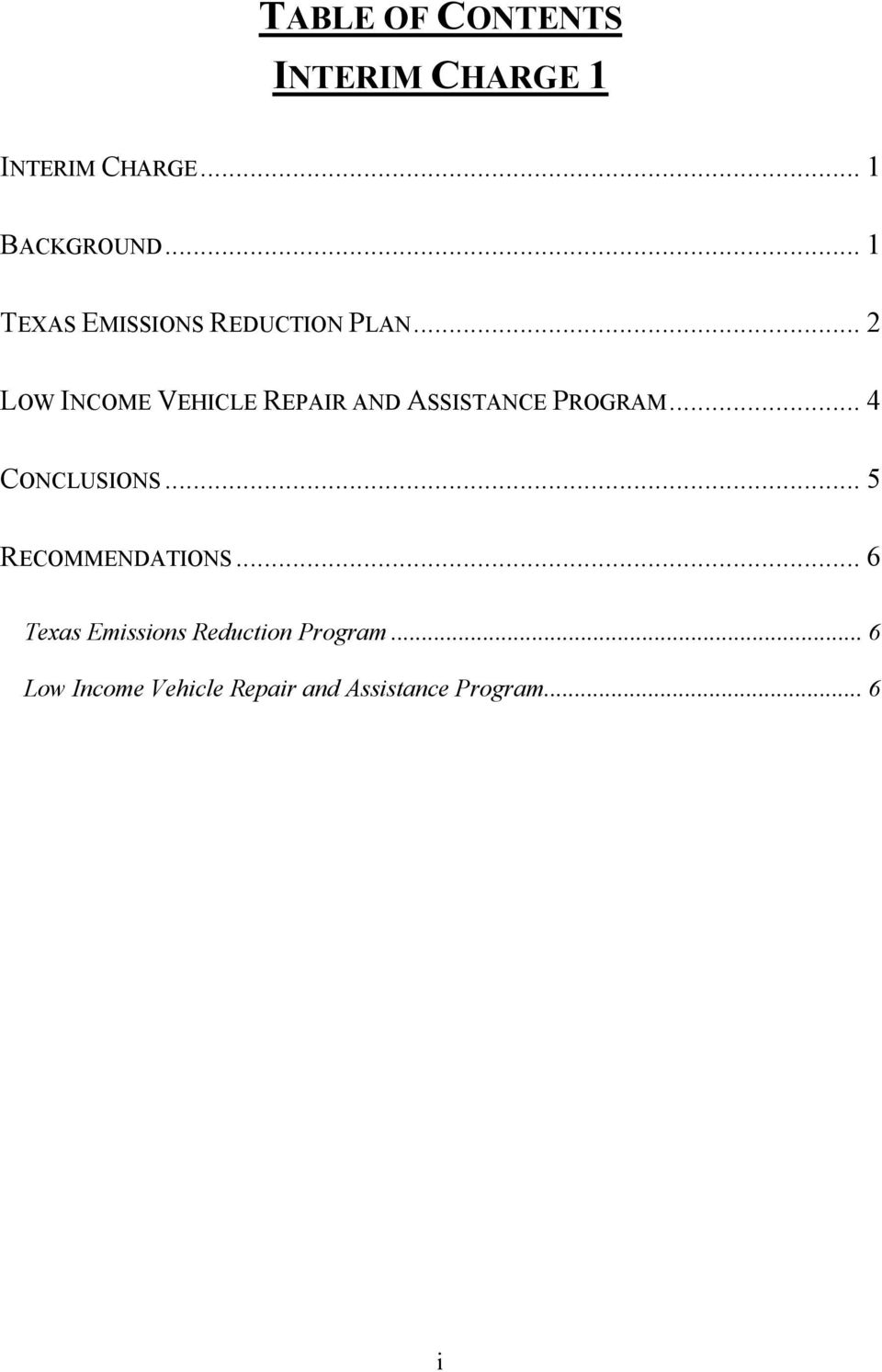 .. 2 LOW INCOME VEHICLE REPAIR AND ASSISTANCE PROGRAM... 4 CONCLUSIONS.