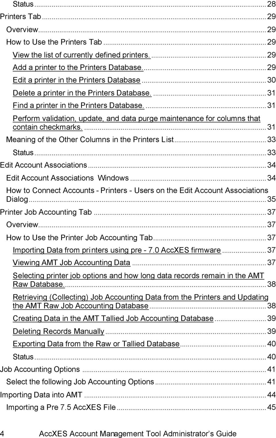 ..31 Perform validation, update, and data purge maintenance for columns that contain checkmarks....31 Meaning of the Other Columns in the Printers List...33 Status...33 Edit Account Associations.