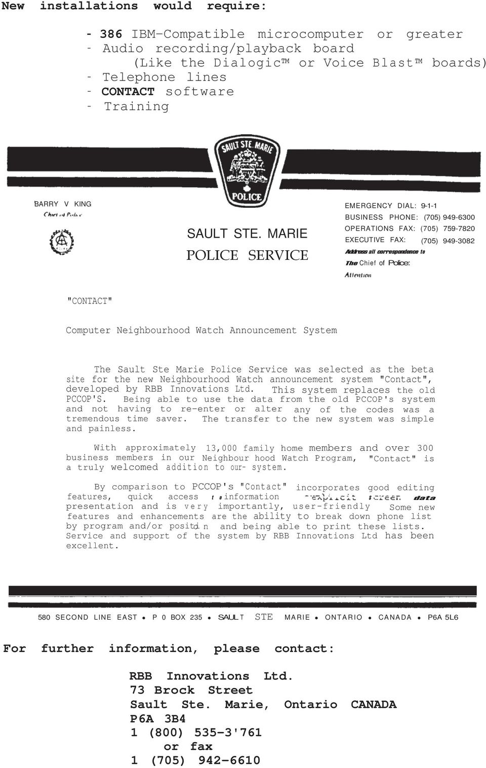 "MARIE POLICE SERVICE BUSINESS PHONE: (705) 949-6300 OPERATIONS FAX: (705) 759-7820 EXECUTIVE FAX: (705) 949-3082 Address all correspondence to The Chief of Police: ""CONTACT"" Computer Neighbourhood"