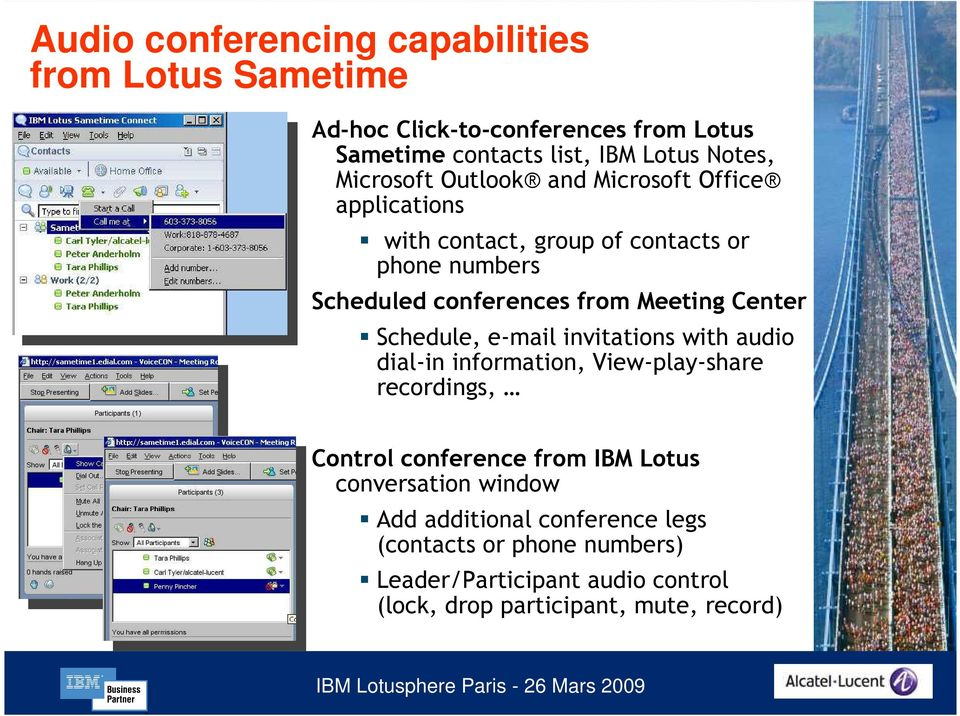 Center Schedule, e-mail invitations with audio dial-in information, View-play-share recordings, Control conference from IBM Lotus