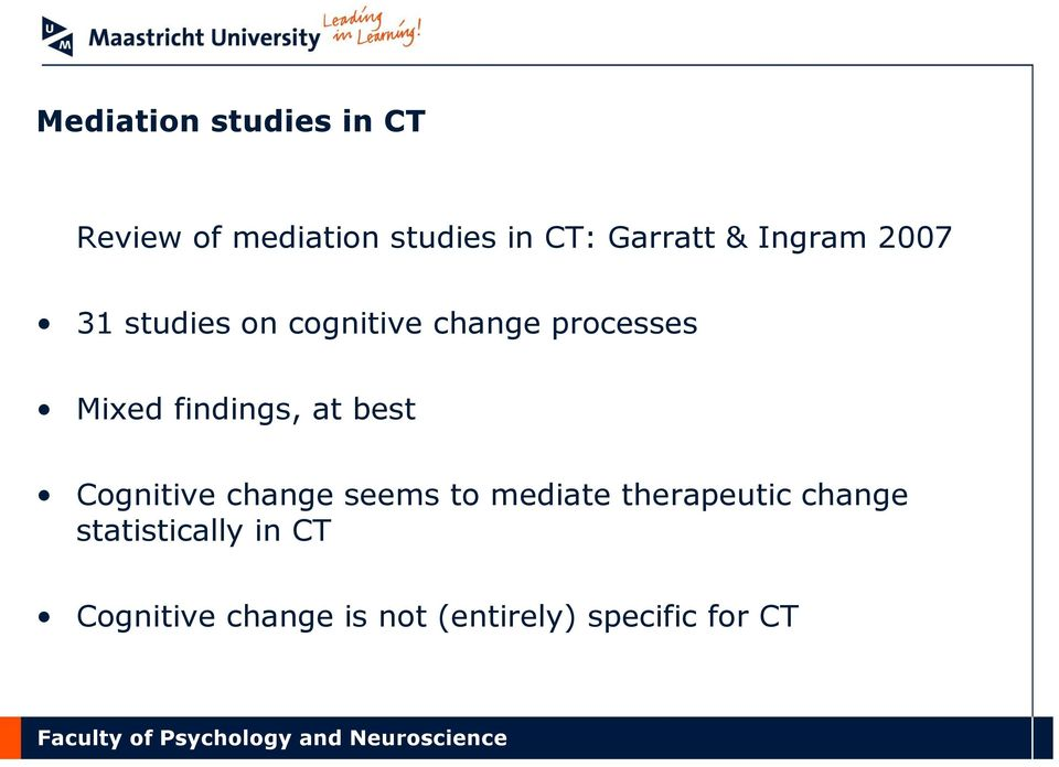 findings, at best Cognitive change seems to mediate therapeutic