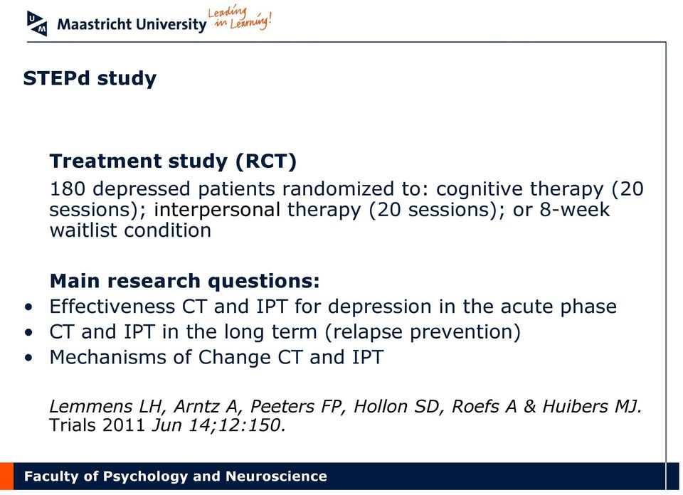 CT and IPT for depression in the acute phase CT and IPT in the long term (relapse prevention) Mechanisms