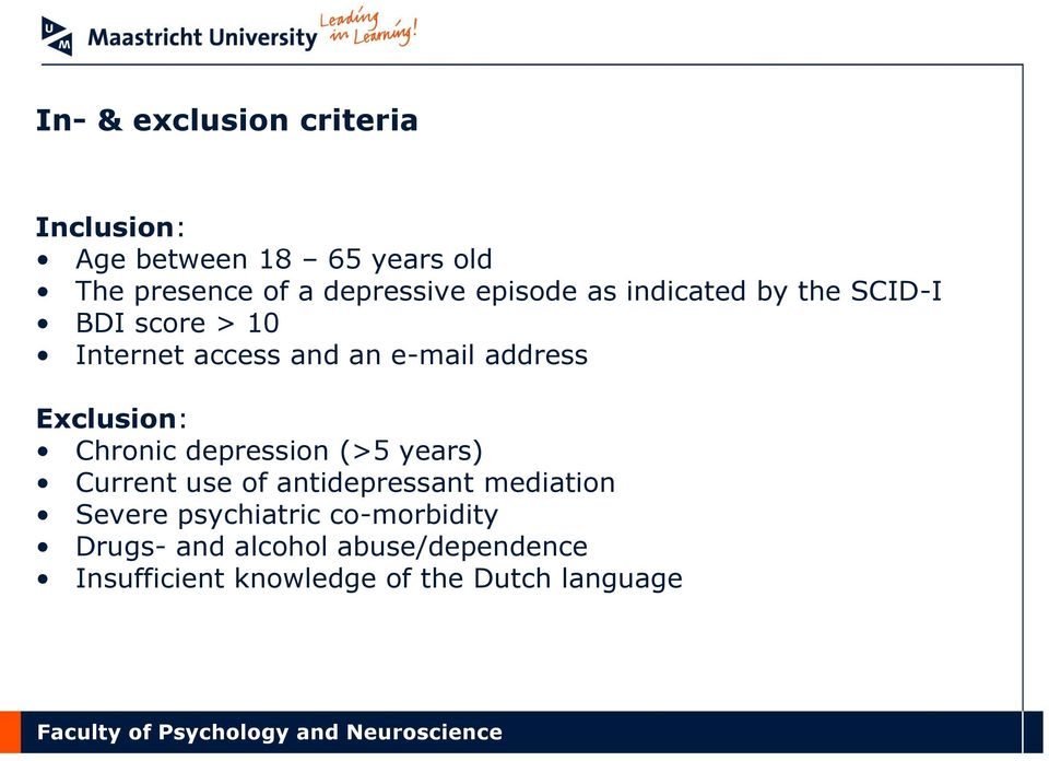 Exclusion: Chronic depression (>5 years) Current use of antidepressant mediation Severe
