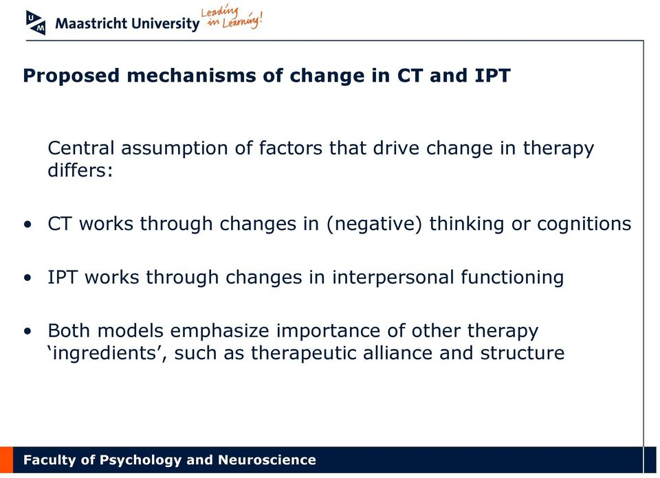 cognitions IPT works through changes in interpersonal functioning Both models