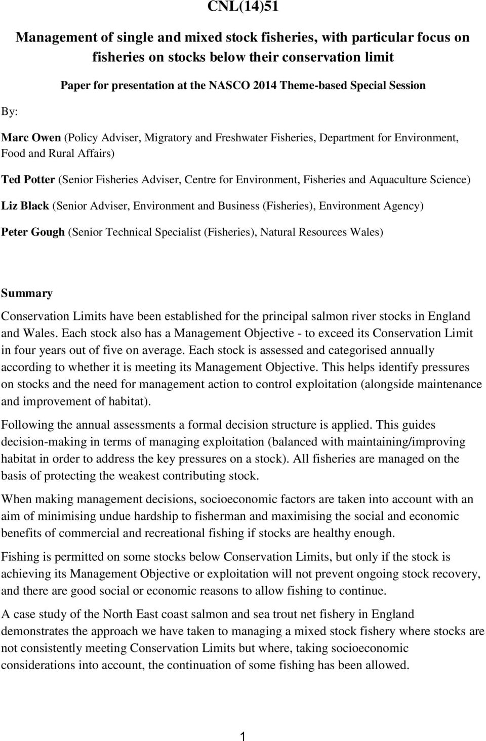 Aquaculture Science) Liz Black (Senior Adviser, Environment and Business (Fisheries), Environment Agency) Peter Gough (Senior Technical Specialist (Fisheries), Natural Resources Wales) Summary
