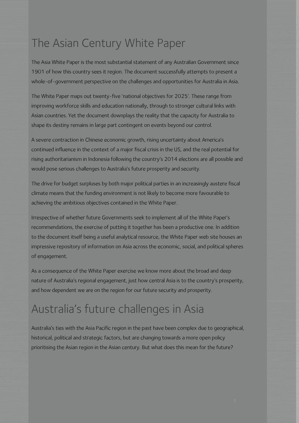 The White Paper maps out twenty-five national objectives for 2025. These range from improving workforce skills and education nationally, through to stronger cultural links with Asian countries.