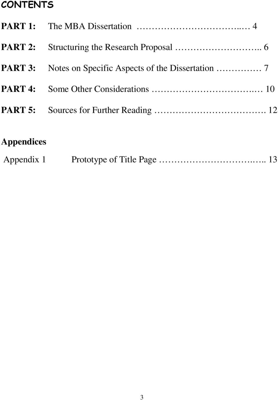 . 6 PART 3: Notes on Specific Aspects of the Dissertation 7 PART 4: